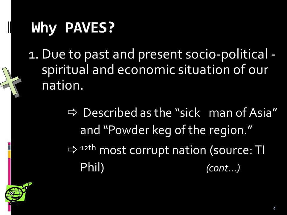 Why PAVES 1. Due to past and present socio-political - spiritual and economic situation of our nation.