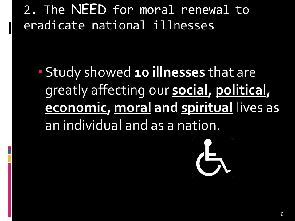 2. The NEED for moral renewal to eradicate national illnesses