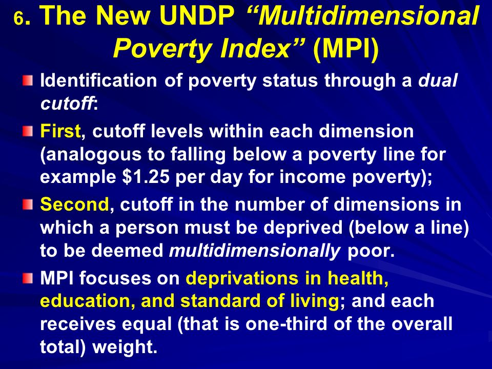 6. The New UNDP Multidimensional Poverty Index (MPI)