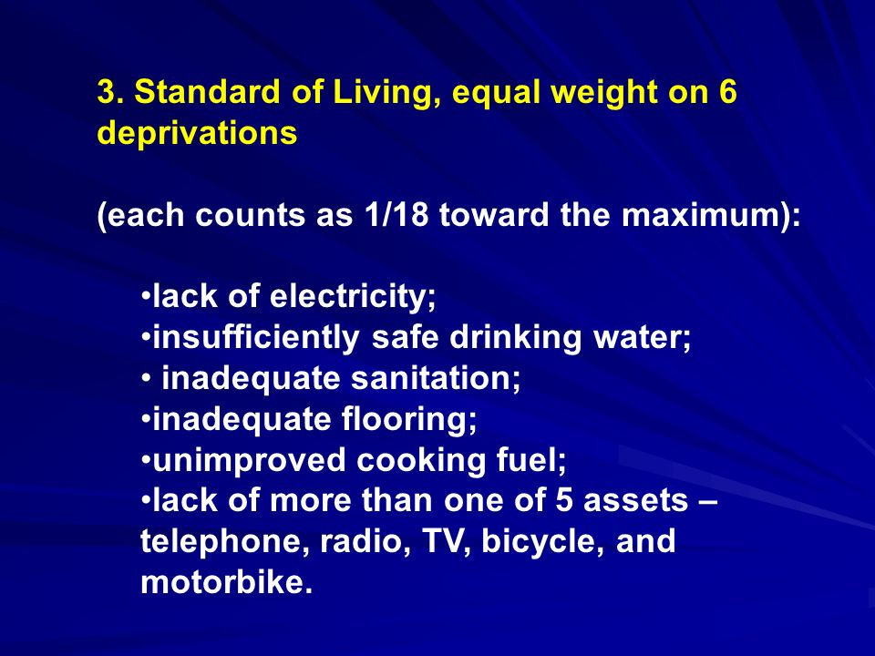 3. Standard of Living, equal weight on 6 deprivations