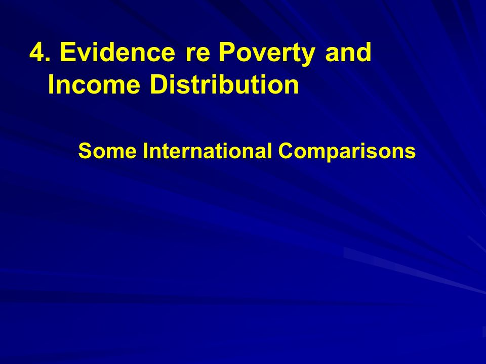 4. Evidence re Poverty and Income Distribution
