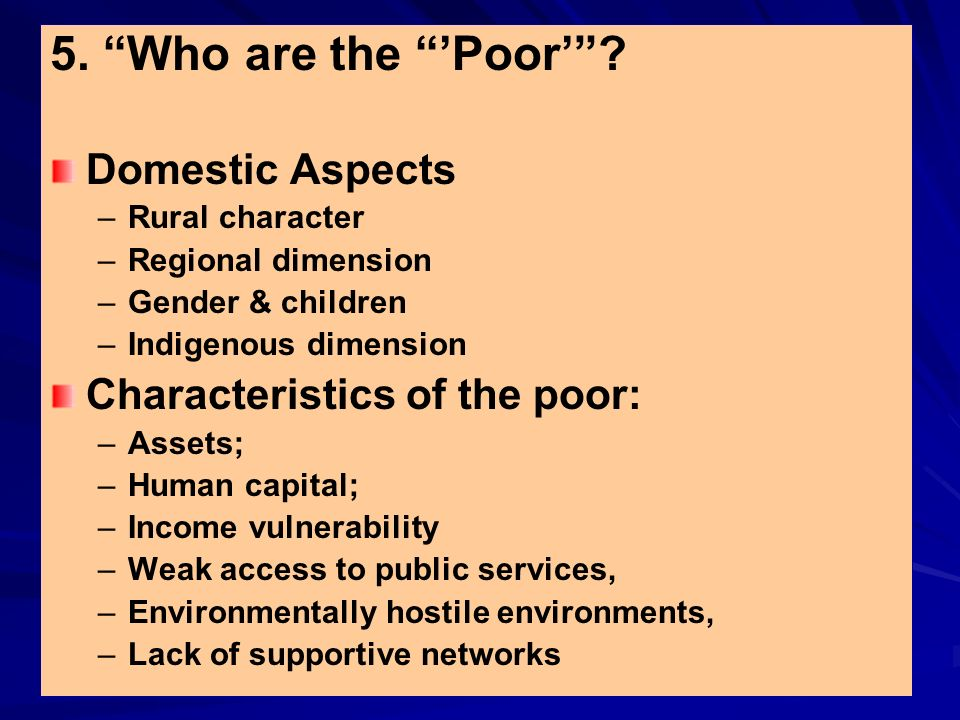 5. Who are the 'Poor' Domestic Aspects