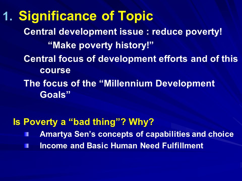 Significance of Topic Central development issue : reduce poverty!