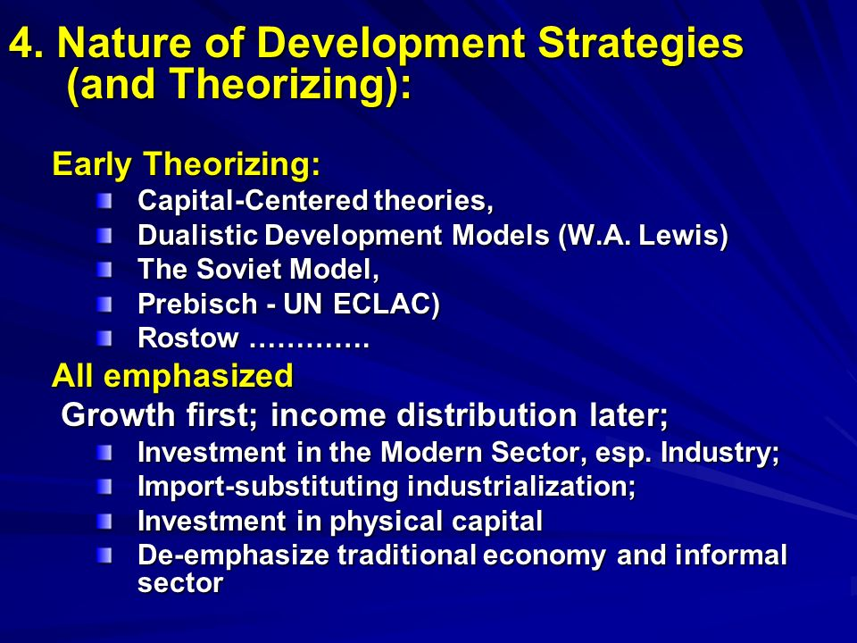 4. Nature of Development Strategies (and Theorizing):