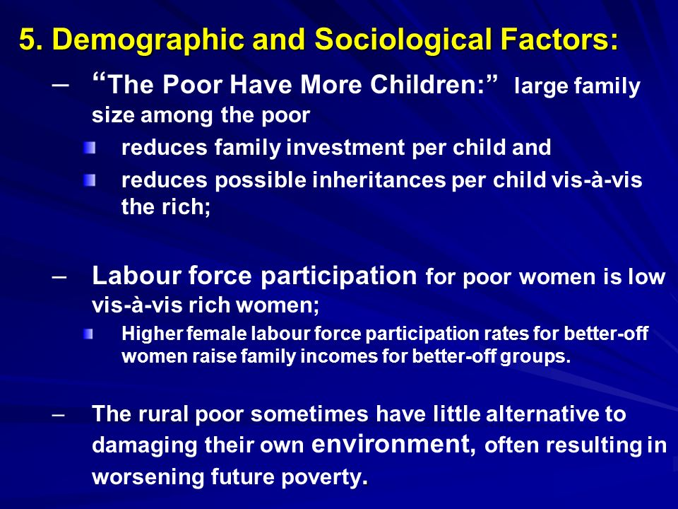 5. Demographic and Sociological Factors: