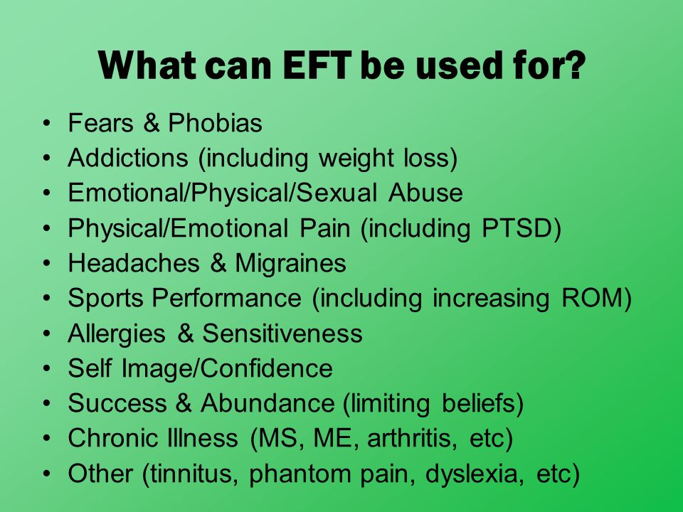 What can EFT be used for Fears & Phobias