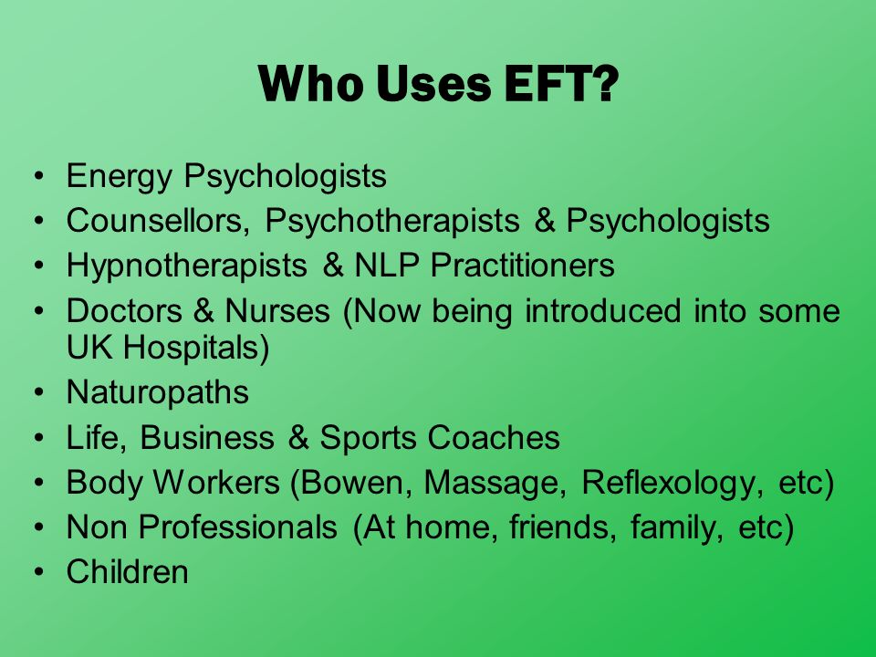 Who Uses EFT Energy Psychologists