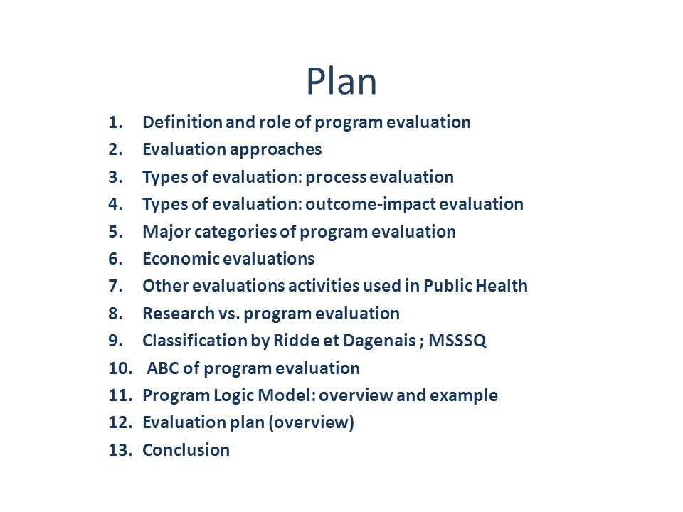 Plan Definition and role of program evaluation Evaluation approaches