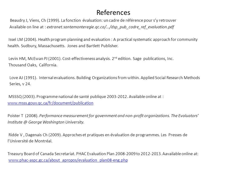 References Beaudry J, Viens, Ch (1999). La fonction évaluation: un cadre de référence pour s'y retrouver.