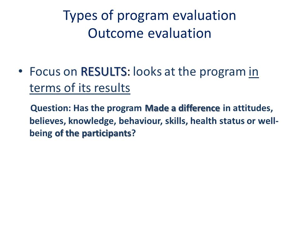Types of program evaluation Outcome evaluation