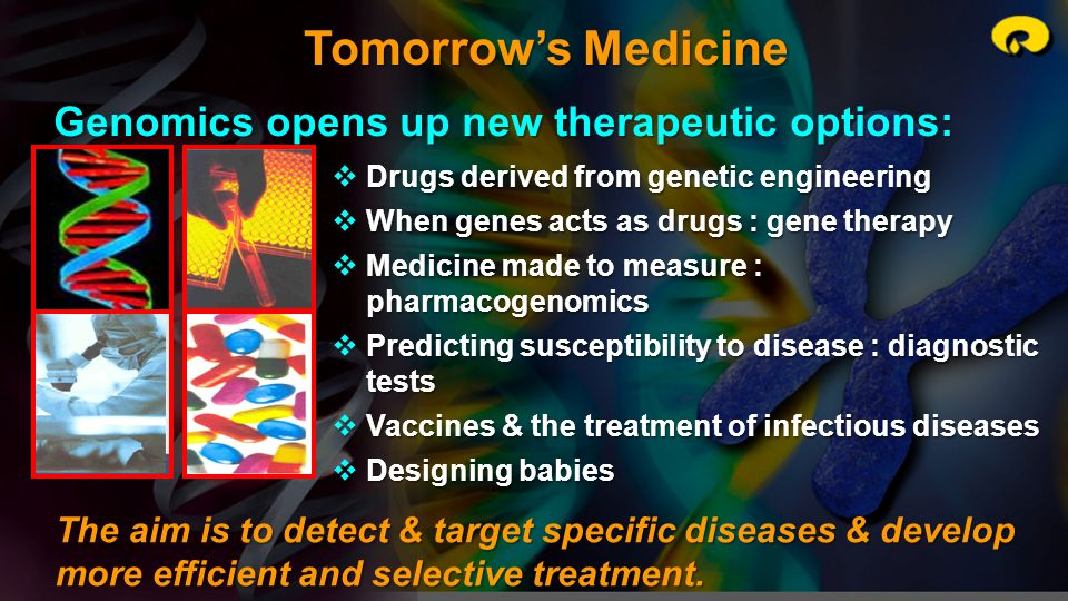 Tomorrow's Medicine Genomics opens up new therapeutic options:
