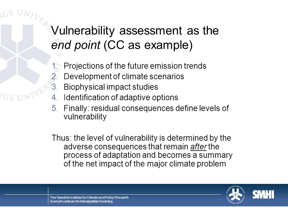 Vulnerability assessment as the end point (CC as example)