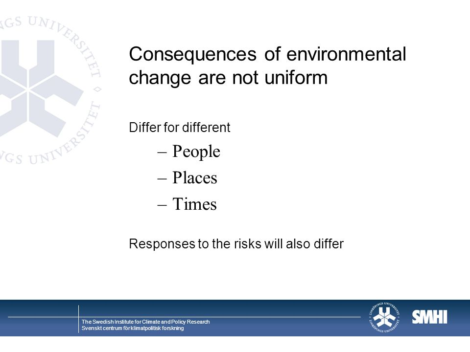 Consequences of environmental change are not uniform