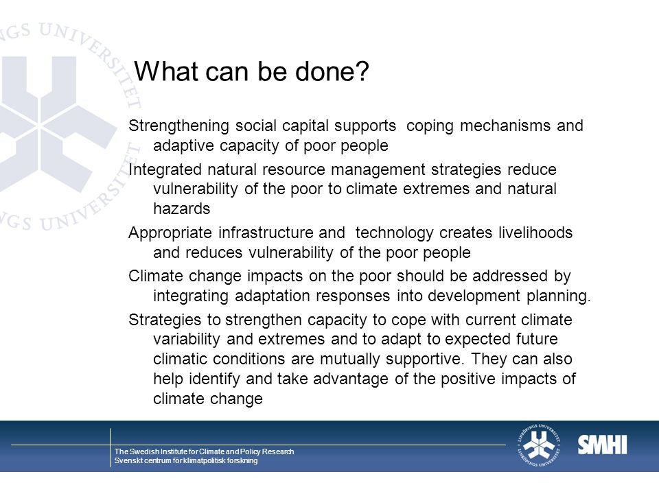 What can be done Strengthening social capital supports coping mechanisms and adaptive capacity of poor people.
