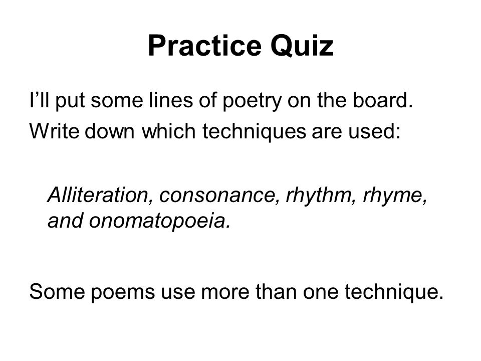 Practice Quiz I'll put some lines of poetry on the board.