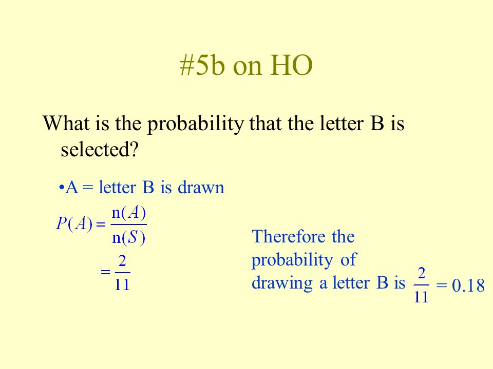 #5b on HO What is the probability that the letter B is selected