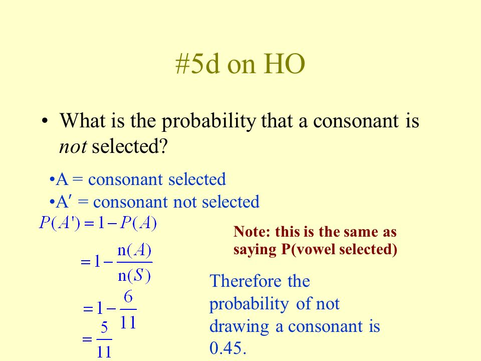 #5d on HO What is the probability that a consonant is not selected