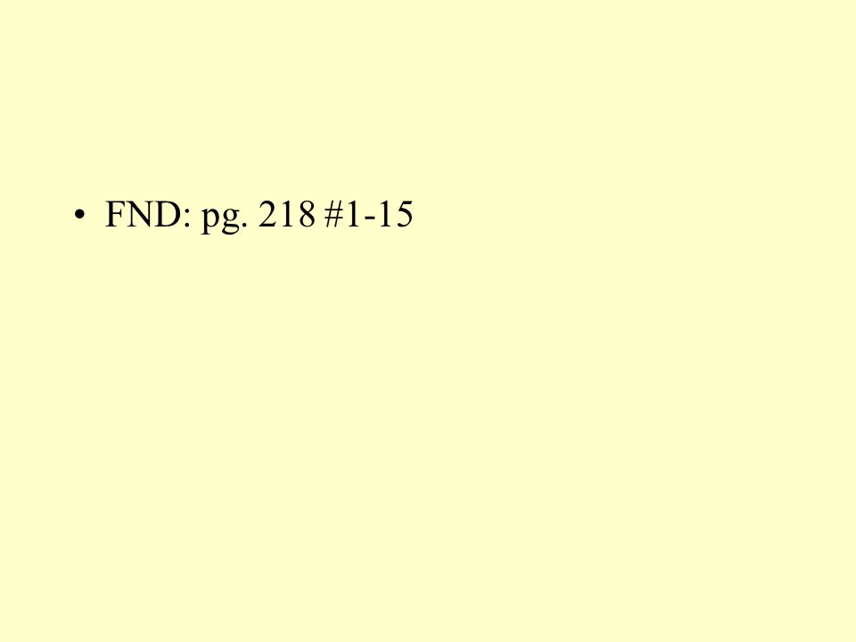 FND: pg. 218 #1-15