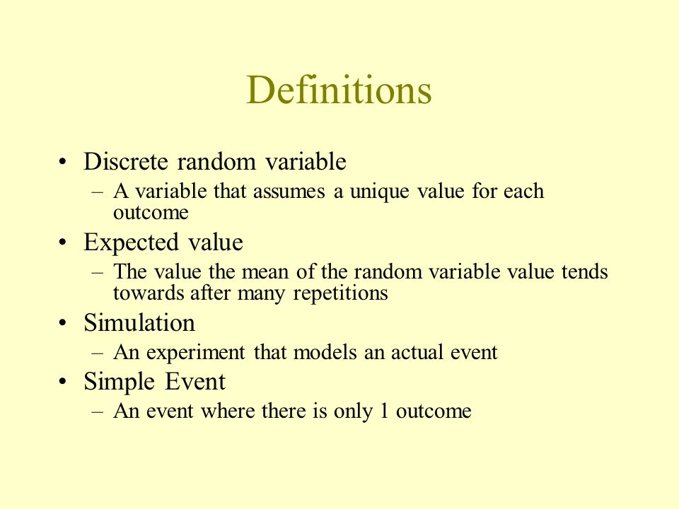 Definitions Discrete random variable Expected value Simulation