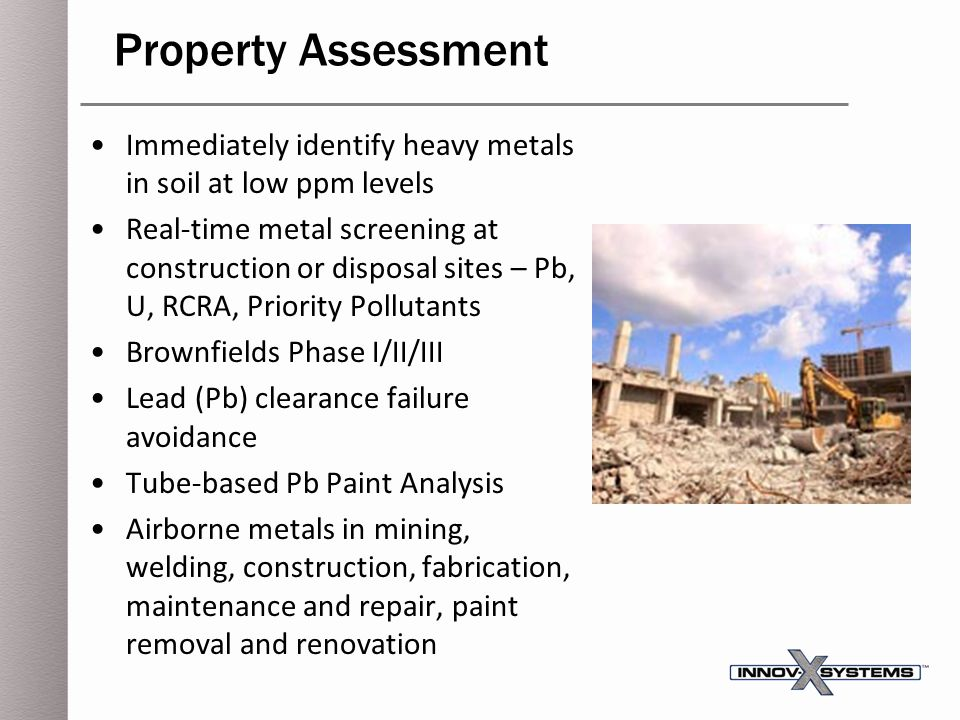 Property Assessment Immediately identify heavy metals in soil at low ppm levels.