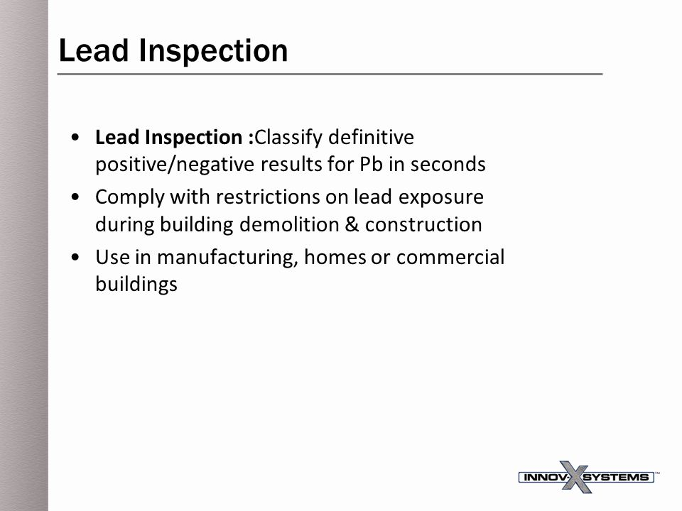 Lead Inspection Lead Inspection :Classify definitive positive/negative results for Pb in seconds.