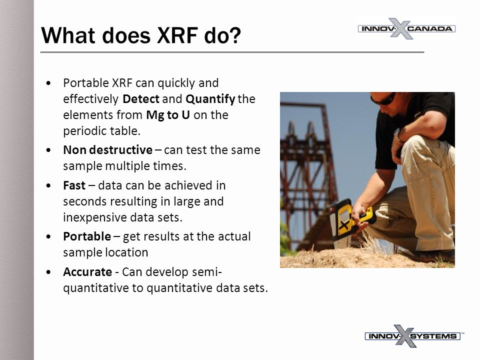 What does XRF do Portable XRF can quickly and effectively Detect and Quantify the elements from Mg to U on the periodic table.
