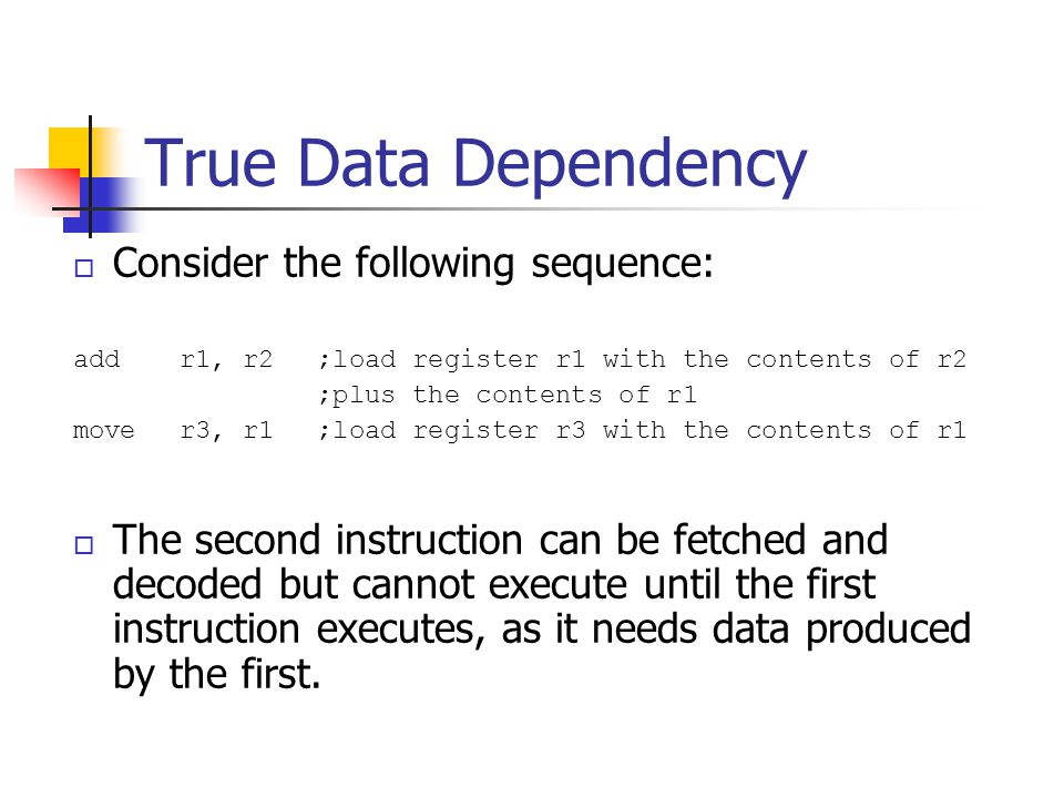 True Data Dependency Consider the following sequence: