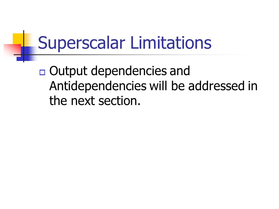 Superscalar Limitations