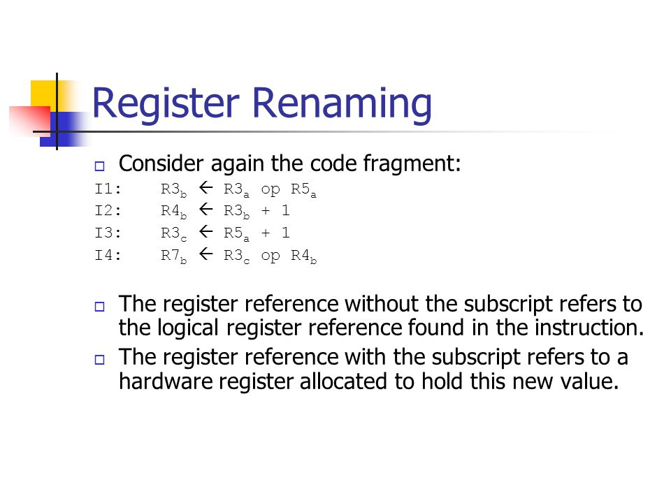 Register Renaming Consider again the code fragment: