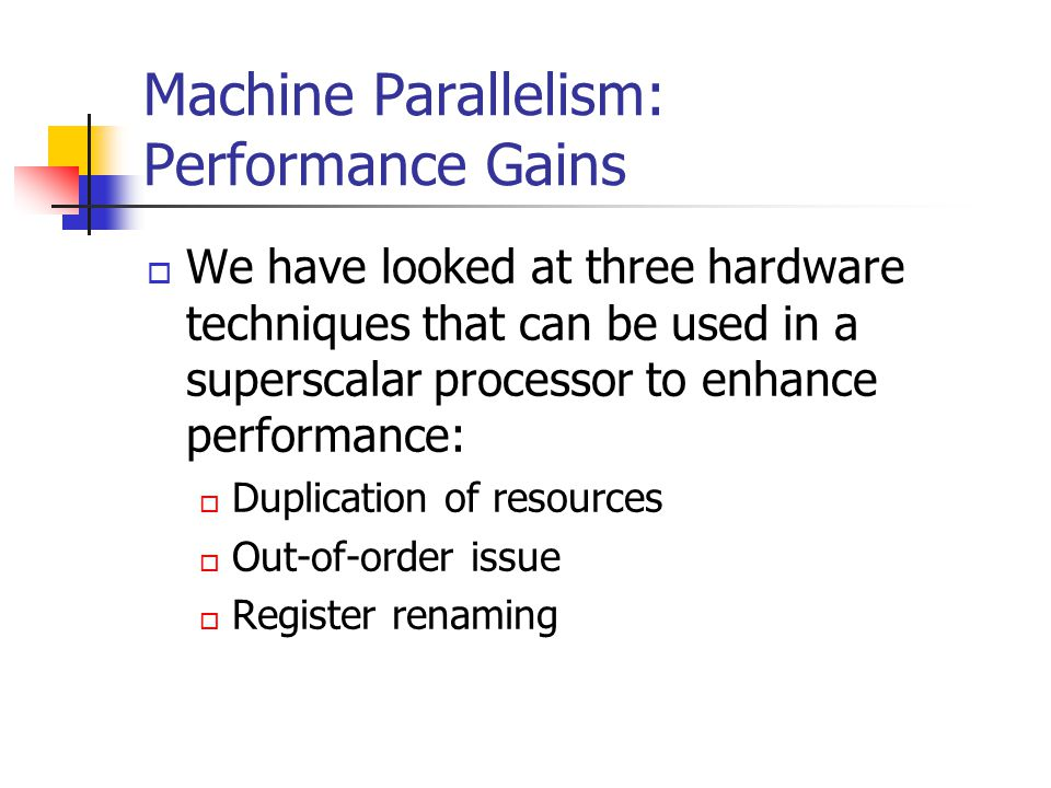 Machine Parallelism: Performance Gains