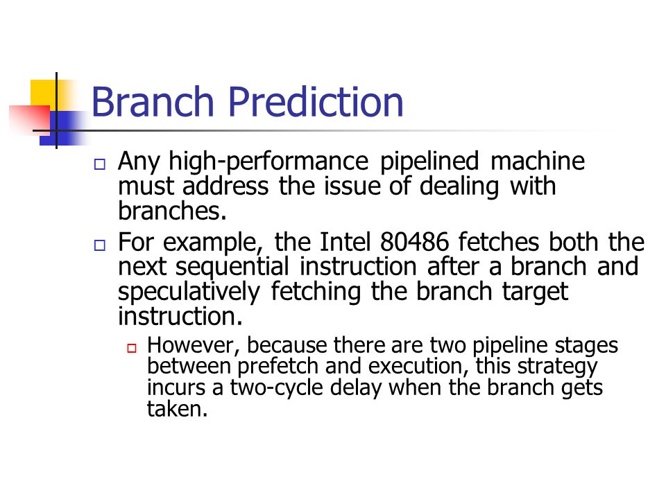 Branch Prediction Any high-performance pipelined machine must address the issue of dealing with branches.