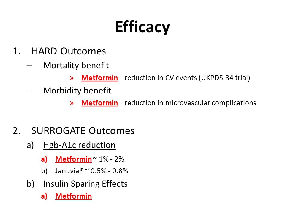 Efficacy HARD Outcomes SURROGATE Outcomes Mortality benefit