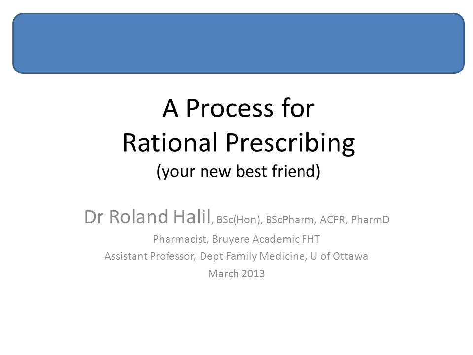 A Process for Rational Prescribing (your new best friend)