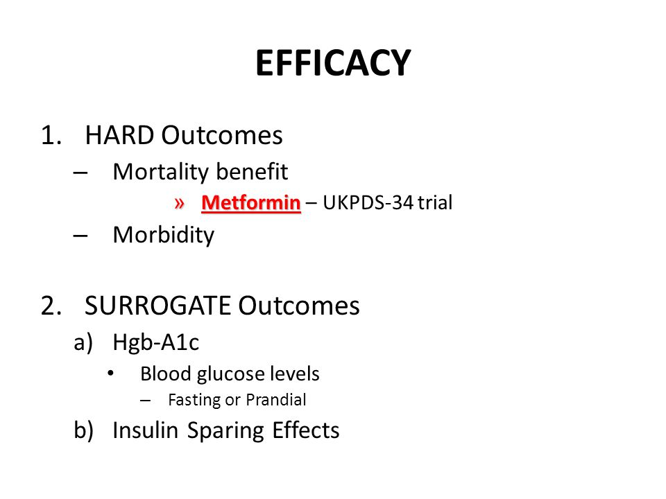 EFFICACY HARD Outcomes SURROGATE Outcomes Mortality benefit Morbidity