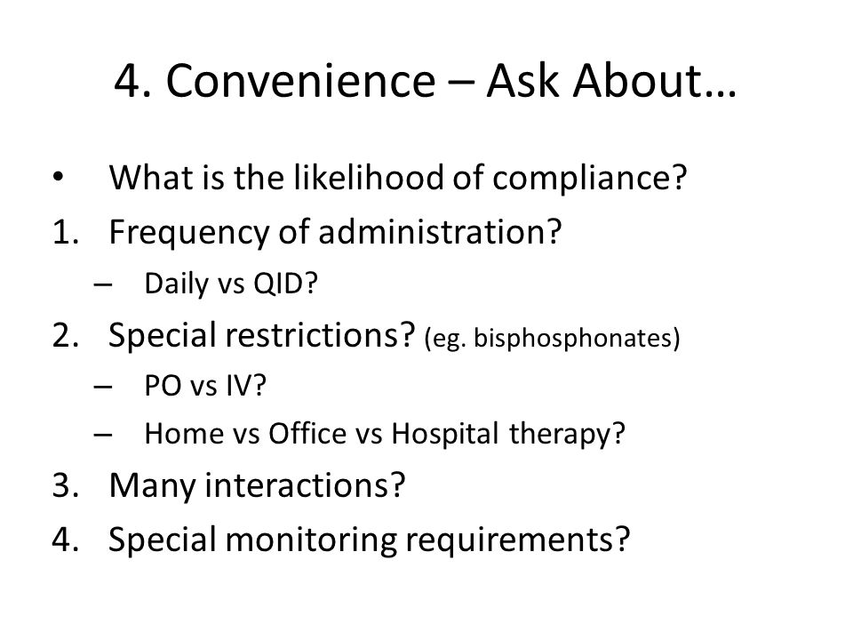 4. Convenience – Ask About…