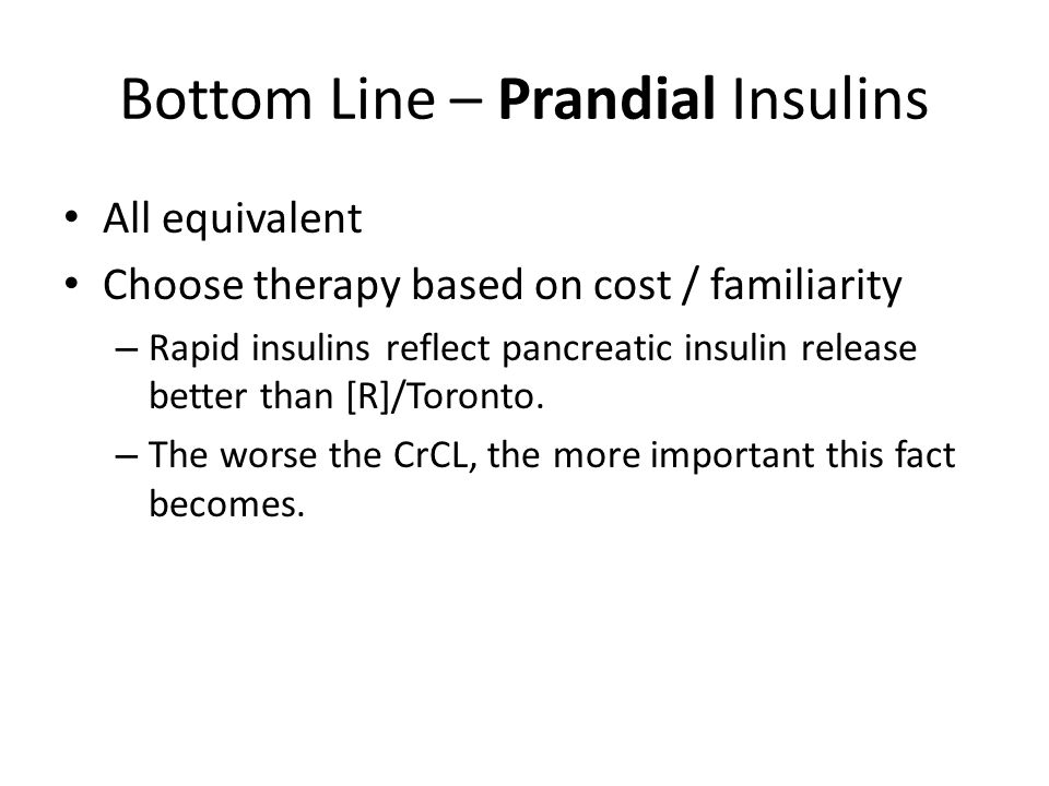 Bottom Line – Prandial Insulins
