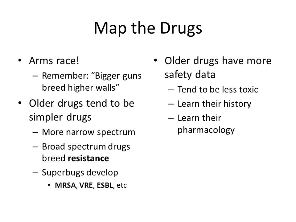 Map the Drugs Arms race! Older drugs tend to be simpler drugs