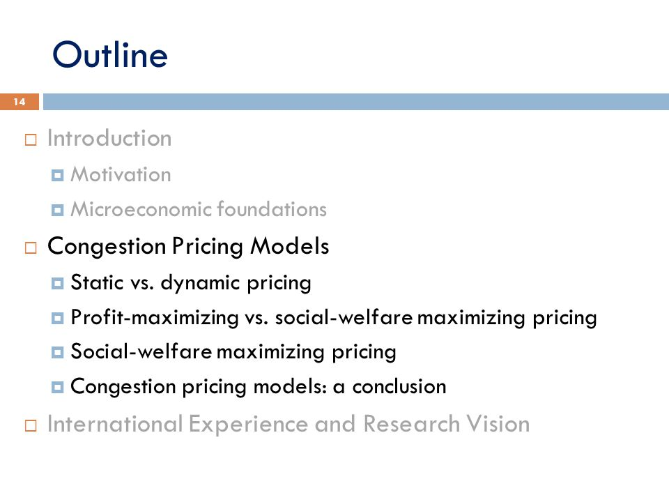 Outline Introduction Congestion Pricing Models