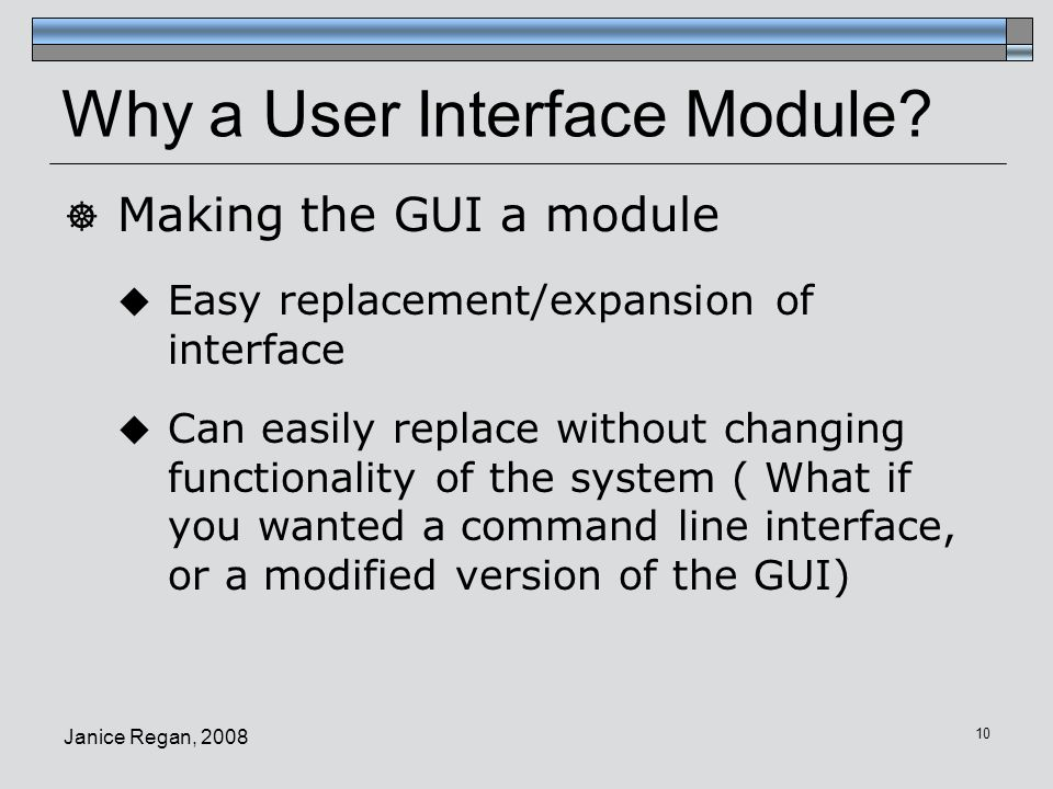 Why a User Interface Module