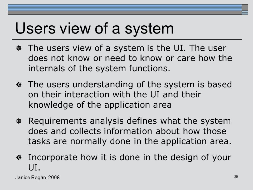 Users view of a system