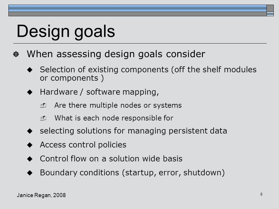 Design goals When assessing design goals consider