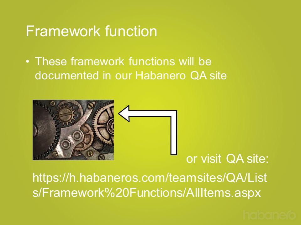 Framework function or visit QA site: