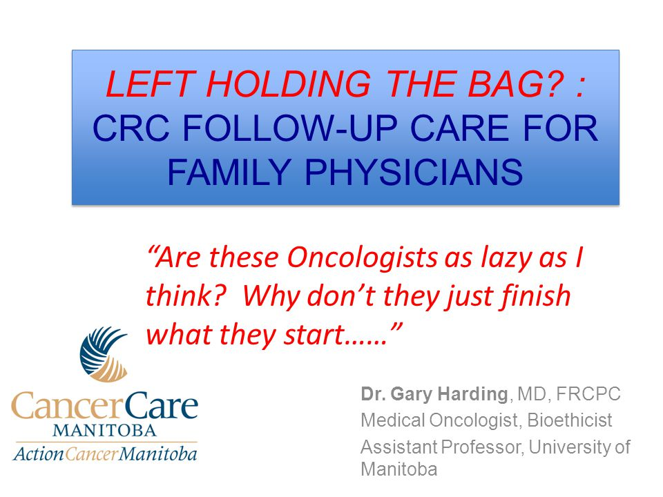 LEFT HOLDING THE BAG : CRC FOLLOW-UP CARE FOR FAMILY PHYSICIANS