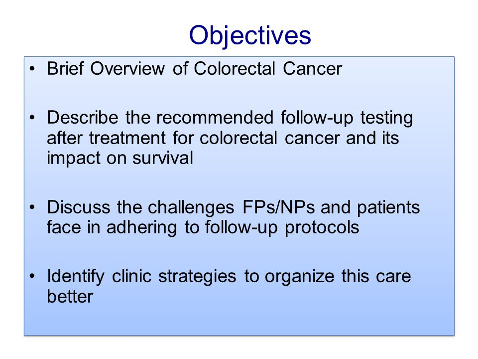 Objectives Brief Overview of Colorectal Cancer