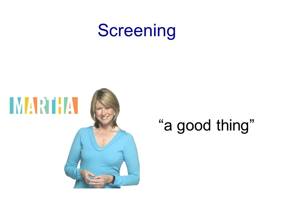 Screening a good thing