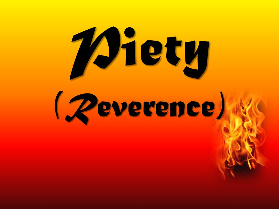 Piety (Reverence)