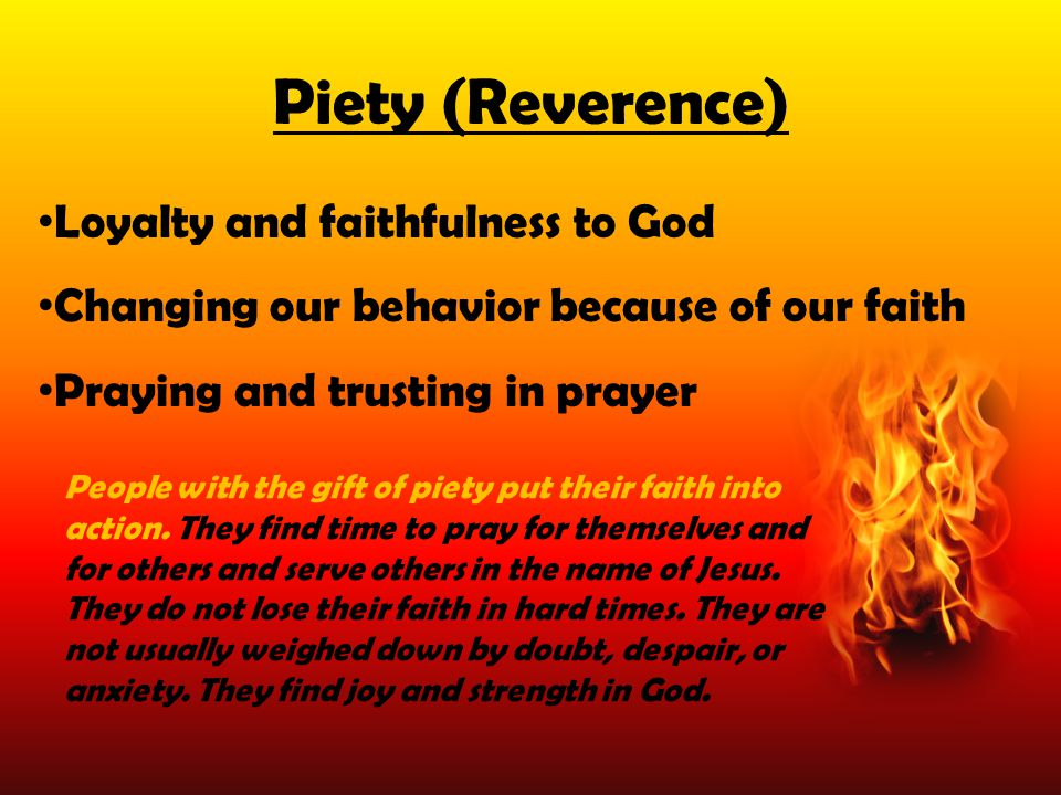 Piety (Reverence) Loyalty and faithfulness to God