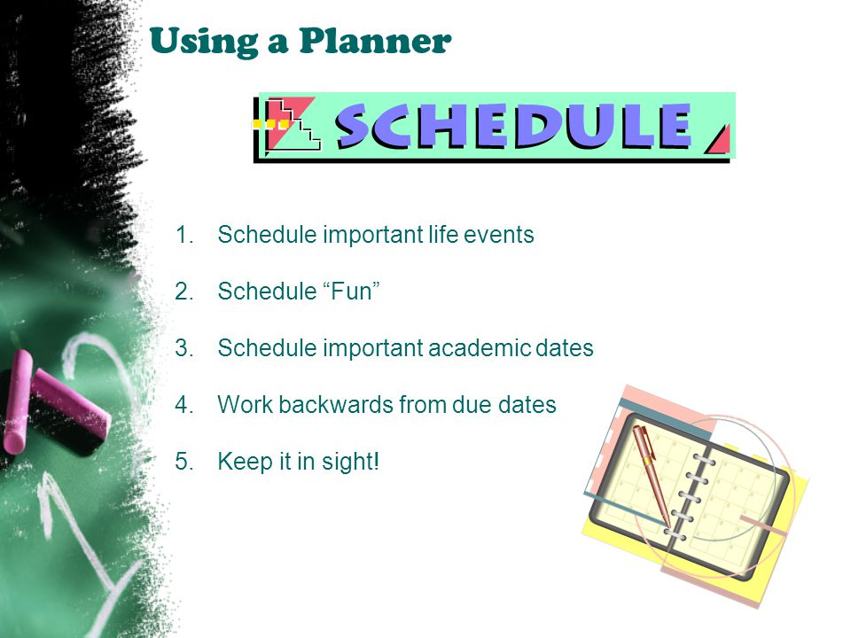 Using a Planner Schedule important life events Schedule Fun