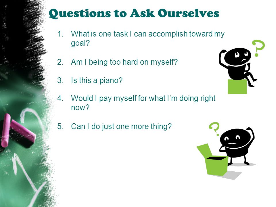 Questions to Ask Ourselves