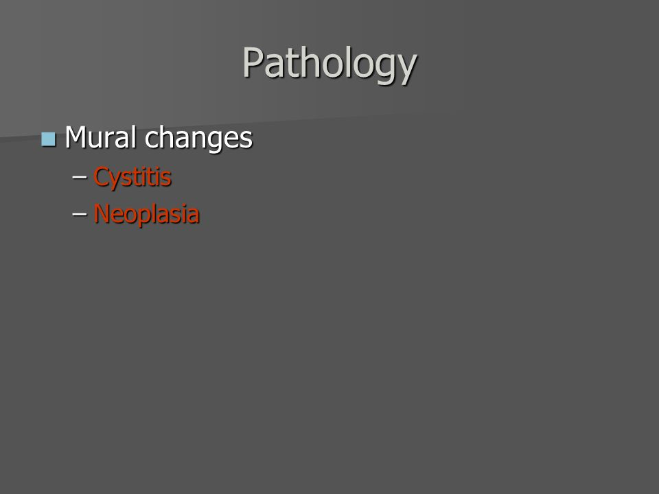Pathology Mural changes Cystitis Neoplasia